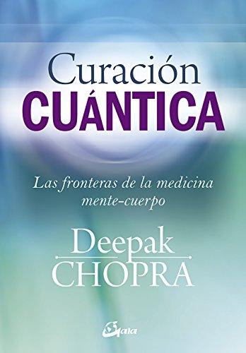 Curación cuántica (Cuerpo-Mente) por Deepak Chopra