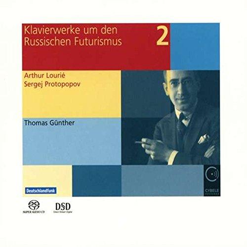 Lourié / Protopopov: Klavierwerke um den Russischen Futurismus, Vol. 2