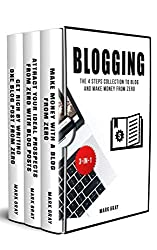 Blogging: The 4 Steps Collection to Blog and Make Money From Zero (Blog 4 Steps Bundles)