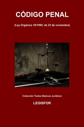 Código Penal: 2.ª edición (2016). Colección Textos Básicos Jurídicos por Legisfor