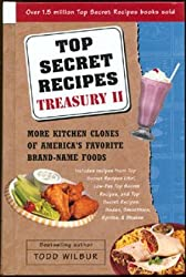 Top Secret Recipes Treasury: More Kitchen Clones of America's Favorite Brand-Name Foods ; With Illustrations by the Author