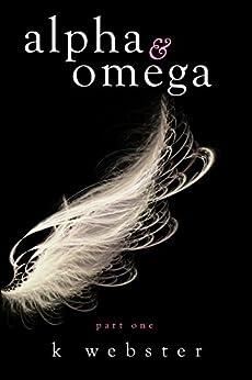 Alpha & Omega by [Webster, K]