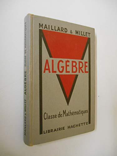 Algèbre Classe de Mathématique / Maillard/ Millet / Réf51236