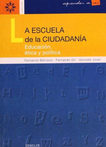 La escuela de la ciudadanía: Educación ética y política (Aprender a ser)