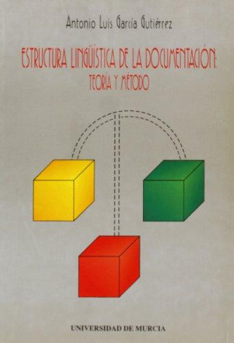 Estructura Linguistica de la Documentacion: Teoria y Metodo
