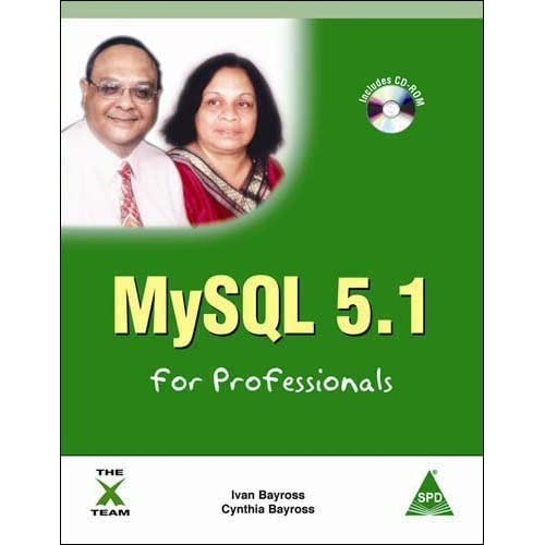 MySQL 5.1 for Professionals, (Book/CD-Rom) by Ivan Bayross, Cynthia Bayross (2011) Paperback