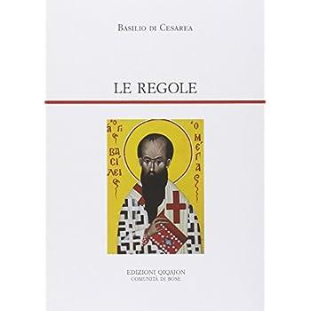 Le Regole. Regulae Fusius Tractatae. Regulae Brevius Tractatae