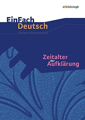 EinFach Deutsch Unterrichtsmodelle: Zeitalter der Aufklärung: Gymnasiale Oberstufe