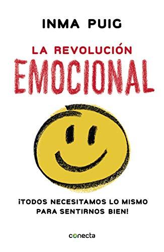La revolución emocional: ¡Todos necesitamos lo mismo para sentirnos bien!