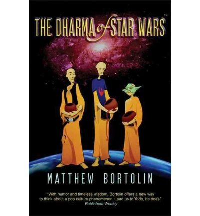 [(Dharma of Star Wars)] [Author: Matthew Bortolin] published on (April, 2005) par Matthew Bortolin