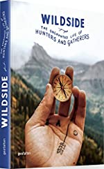 Wildside - The Enchanted Life of Hunters and Gatherers de Gestalten