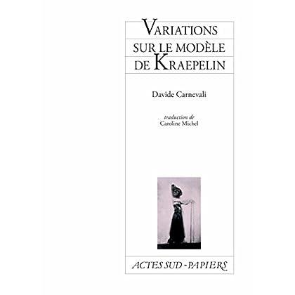 Variations sur le modèle de Kraepelin: ou le champ sémantique des lapins en sauce (Actes Sud-Papiers)