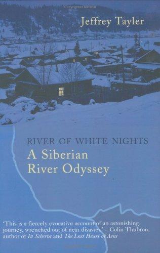 River of White Nights: A Siberian River Odyssey por Jeffrey Tayler