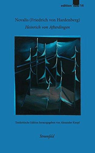 Alexander Knopf ('Begeisterung der Sprache': Friedrich von Hardenberg (Novalis): Heinrich von Afterdingen. Textkritische Edition und Interpretation (Edition Text))