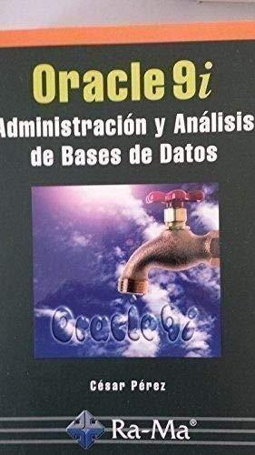 Oracle 9i. Administración y Análisis de Bases de Datos.
