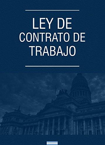 Ley de Contrato de Trabajo: Ley Nº 20.744 por Santiago Puigdéngolas