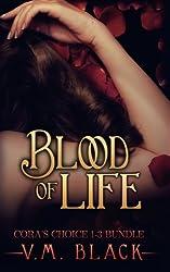 Blood of Life: Cora's Choice Vampire Series Bundle, Books 1-3 by V.M. Black (2015-01-09)