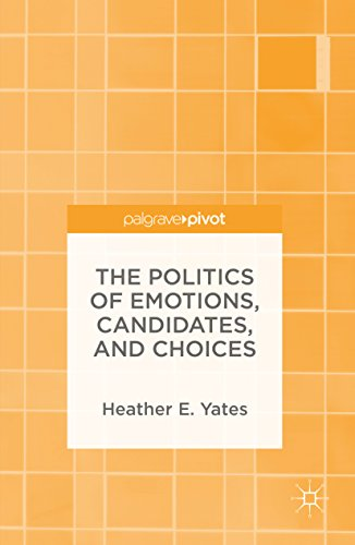 The Politics of Emotions, Candidates, and Choices (Heather Mitts)