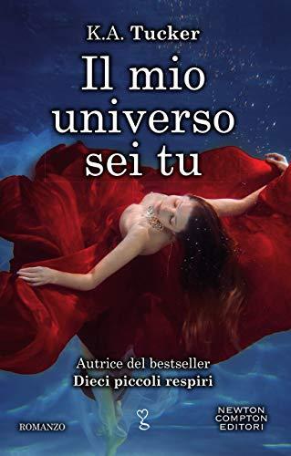 Il mio universo sei tu (Burying Water Vol. 4) di [Tucker, K.A.]