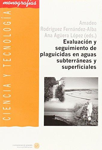 Evaluación y seguimiento de plaguicidas en aguas subterráneas y superficiales por Ana Agüera López, Amadeo Rodríguez Fernández-Alba