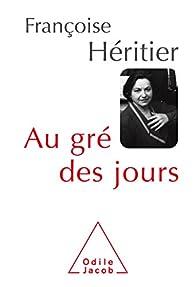 Au gré des jours par Françoise Héritier