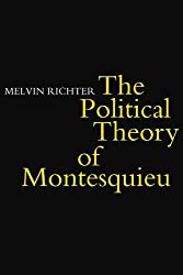 The Politcal Theory of Montesquieu by Melvyn Richter (1977-04-29)