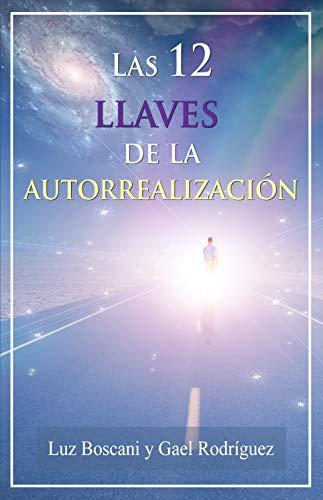 Las 12 llaves de la autorrealización eBook: Luz Boscani, Gael ...