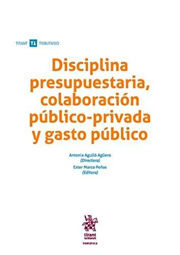 Disciplina Presupuestaria, Colaboración Público Privada y Gasto Público (Temática Tirant Tributario)