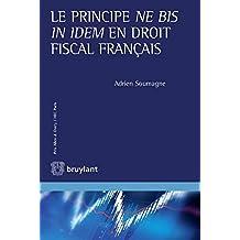 Le principe ne bis in idem en droit fiscal français