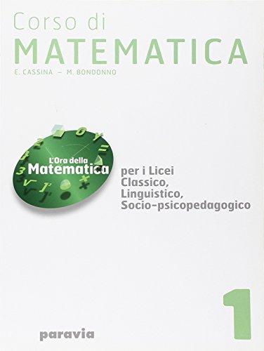 Corso di matematica. Per i Licei e gli Ist. magistrali: 1