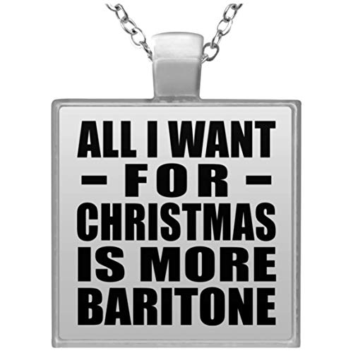 Designsify All I Want for Christmas is More Baritone - Square Necklace, Kette Silber Beschichtet Charme-Anhänger, Geschenk für Geburtstag, Weihnachten