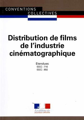 Distribution de films de l'industrie cinématographique : IDCC 716, Employés et ouvriers ; IDCC 892, Cadres et agents de maîtrise