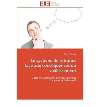 [ [ LE SYST ME DE RETRAITES FACE AUX CONS QUENCES DU VIEILLISSEMENT (FRENCH) BY(PAPAZZO, DANIEL )](AUTHOR)[PAPERBACK]