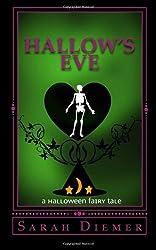 Hallow's Eve: A Halloween Fairy Tale