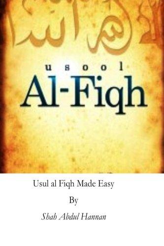 Usul al Fiqh Made Easy: Principles of Islamic Jurisprudence
