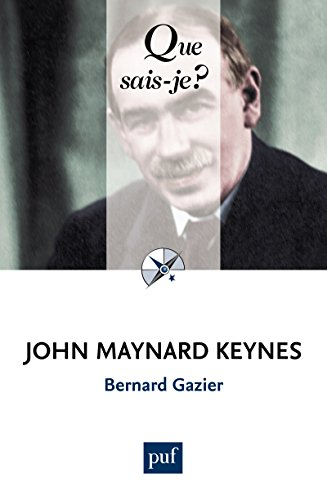 John Maynard Keynes: « Que sais-je ? » n° 3867 par Bernard Gazier