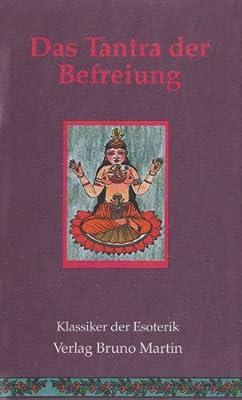 Das Tantra der Befreiung. Vijnana Bhairava Tantra