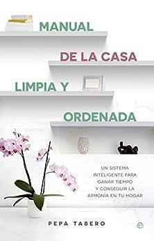 Manual de la casa limpia y ordenada (Fuera de colección) de [Tabero, Pepa]