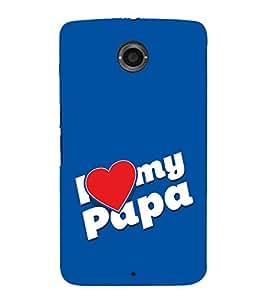 PrintVisa Love Dad 3D Hard Polycarbonate Designer Back Case Cover for Motorola Nexus 6 :: Motorola Nexus X :: Motorola Moto X Pro :: Motorola Google Nexus 6