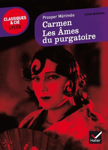 Carmen: suivi des Âmes du purgatoire (Classiques & Cie Lycée) por Prosper Mérimée