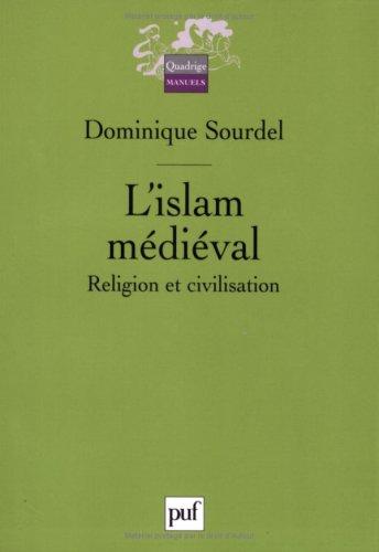 L'Islam mdival : Religion et civilisation
