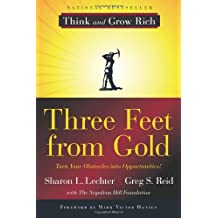 Three Feet from Gold: Turn Your Obstacles into Opportunities (Think and Grow Rich)