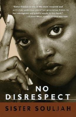 [( No Disrespect[ NO DISRESPECT ] By Sister Souljah ( Author )Jan-30-1996 Paperback By Sister Souljah ( Author ) Paperback Jan - 1996)] Paperback