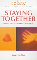 Relate Guide To Staying Together: From Crisis to Deeper Commitment by Relate (2001-01-04)