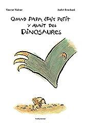 Quand papa était petit, y'avait des dinosaures