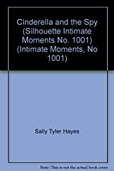 Cinderella and the Spy (Silhouette Intimate Moments No. 1001) (Intimate Moments, No 1001)