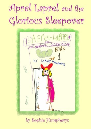 Aprel Laprel and the Glorious Sleepover