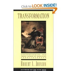 Transformation: Understanding the Three Levels of Masculine Consciousness por Robert A. Johnson