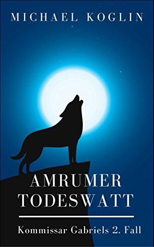 Amrumer Todeswatt: Kommissar Gabriels 2. Fall
