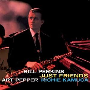 Perkins,Bill/Kamuca,Richie/Pepper,Art Just Friends [Import allemand]